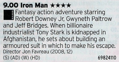 Film4: Oh boy. Here's a choice; do you catch the best of the Iron Man films that doesn't star the rest of the Avengers?