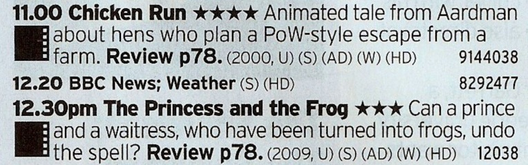 1100 BBC1 - Two great family films here; the best of Aardman Animations Dreamworks adventure then a properly good modern Disney film.