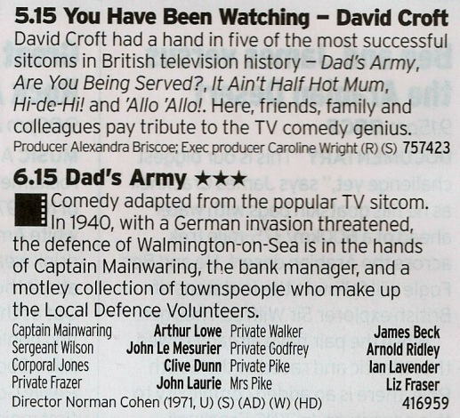 1715 BBC2 - The documentary about David Croft is well worth a watch as it looks through the history of a style of sitcom that seems to be ignored these days. The film version of Dad's Army on after isn't the best version but worth while nonetheless