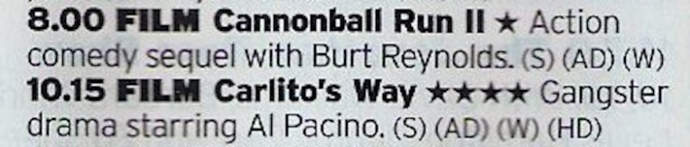 Another bonkers double bill from ITV4, this time a Burt Reynold's driving doesn't have the Bandit in it followed by shouty Al Pacino. Bonkers.