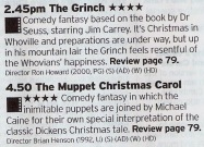 Two great Christmas films here; the second best adaption of a Dr Seuss story followed by the definitive version of Dickens' classic story