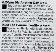 An intersting double bill here; the last of the Bros-Bonds released in the same year of the first film in the Bourne franchise, the film that Bond was re-invented in the image of.