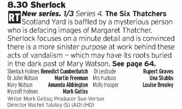 2030 - BBC1 - Sherlock is a bit up and down, but when it nails it the show proper nails it. Where will we land with this series? Who knows