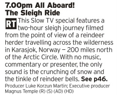 1900 - BBC4 - Here we go! Here's some Christmas for you! Sleighs! Snow! Reindeer! What more do you need?