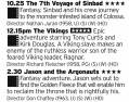 1025 - Channel 5 - If that Harryhausen doc tickled your interest earlier, then here's a quick way to catch up; the best Sinbad film, then a Viking film which doesn't have anything to do with Harryhausen but it actually really good, then another great stop motion classic