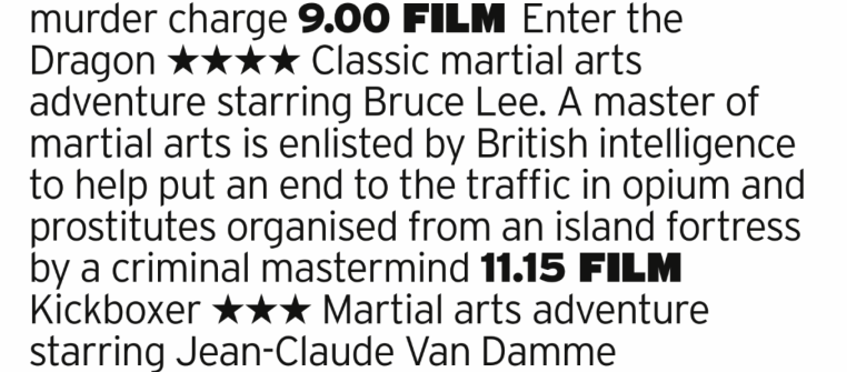 2100 - 5 Spike - If you want some manpunching then we have it here in spades; the Bruce Lee classic then what is probably the definitive Van Damme film. What a treat
