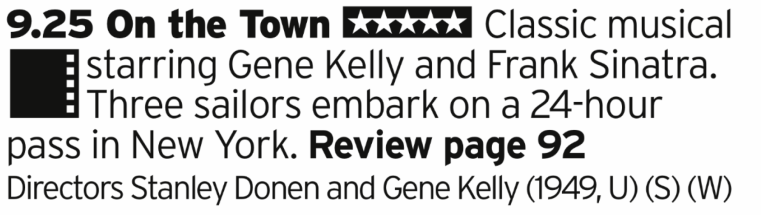 0925 - Channel 5 - Gene Kelly is easily one of the greatest movie stars and here he is in one of his very best. Oh, and Sinatra as well I guess