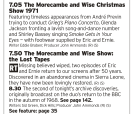 1905 | BBC2 | Despite them now being a good generation separated from today, Morecambe and Wise are still a timeless comedy pairing that is an indelible part of Christmas, so here's a big load of them right in your face